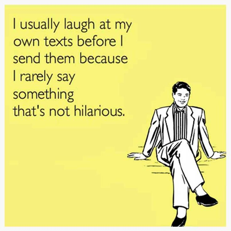 Funny Quotes I Laugh At My Own Texts Funny Funny Quot