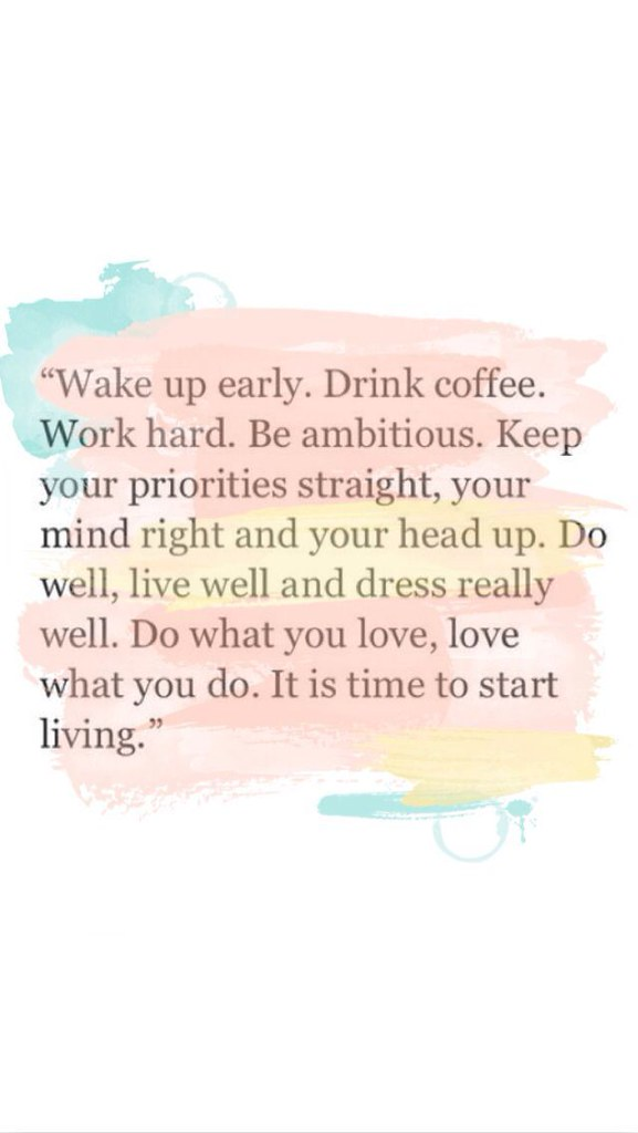 Trust Quotes Wake Up Early Drink Coffee Work Hard Be Flickr
