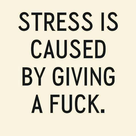 Funny Quotes Stress Is Caused By Giving A Fuck Funny Flickr