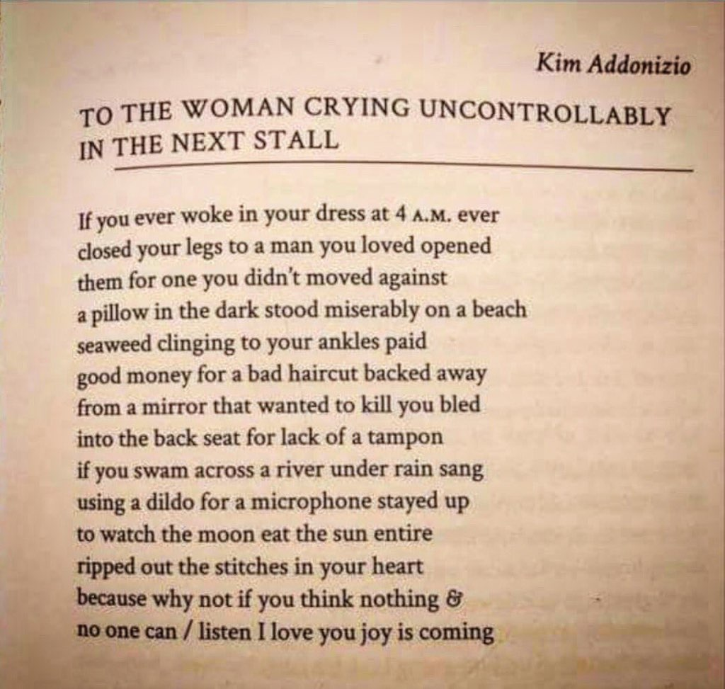 to the woman crying uncontrollably in the next stall (kim addonizio)