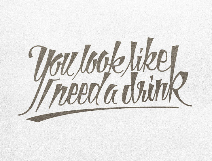 Funny Quotes : You look like i need a drink - #Funny | Flickr