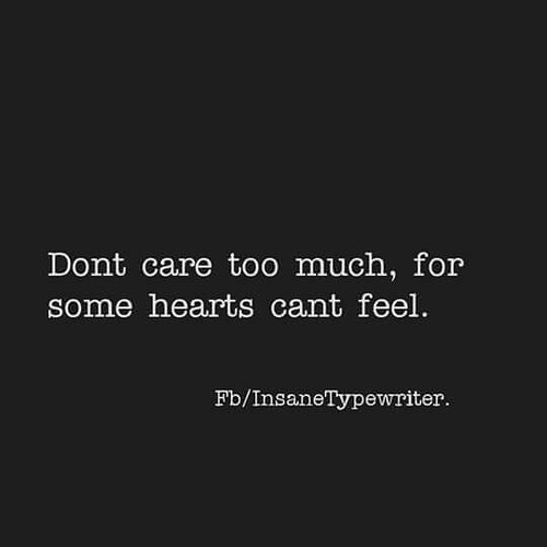 Sad Love Quotes : Don't care too much, for some hearts ...