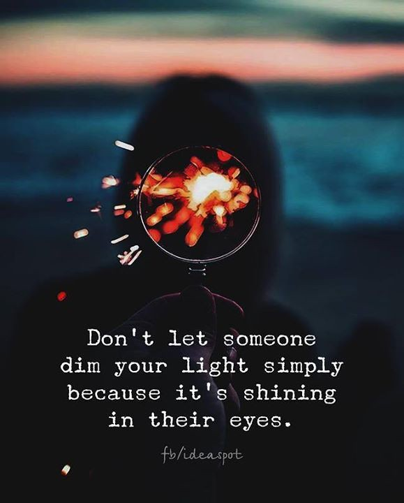 Positive Quotes Don39t Let Someone Dim Your Light Flickr