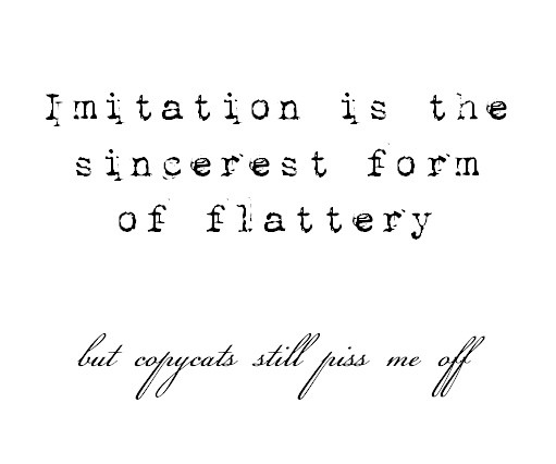 Most Funny Quotes Imitation Is The Sincerest Form Of Fla Flickr