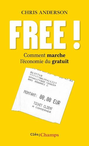 Free ! Comment marche l'économie du gratuit, par Chris Anderson
